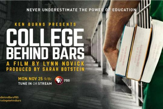 Never Underestimate the Power of Education, Ken Burns Presents College Behind Bars, A Film by Lynn Novick, Produced by Sarah Botstein